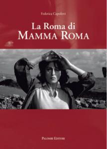 La Roma di Mamma Roma by Federica Capoferri