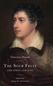 Cover of The Sour Fruit - Lord Byron, Love and Sex, by Vincenzo Patanè