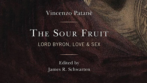 JCU Presents The Sour Fruit: Lord Byron, Love & Sex by Vincenzo Patanè