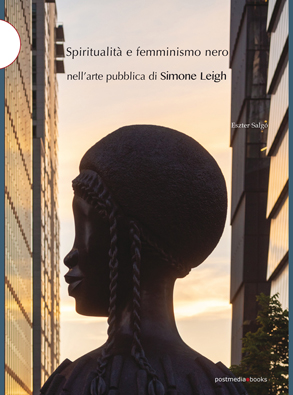 Spirituality and Black Feminism in the Public Art of Simone Leigh by Eszter Salgó